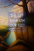 The Sky Beneath Our Feet