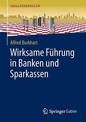 Wirksame Führung in Banken und Sparkassen (Edition Bankmagazin)