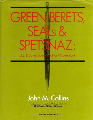 Download Green Berets, Seals and Spetsnaz: U.S. and Soviet Special Military Operations 0080357474