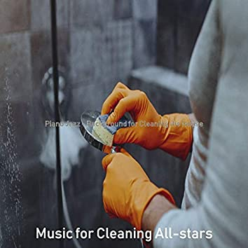 Piano Jazz - Background for Cleaning the House