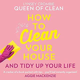 How to Clean Your House                   By:                                                                                                                                 Lynsey Queen of Clean                               Narrated by:                                                                                                                                 Lynsey Queen of Clean                      Length: 4 hrs and 28 mins     4 ratings     Overall 4.0