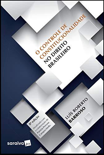 O controle de constitucionalidade no direito brasileiro - 8ª edição de 2019