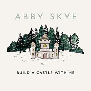 Build a Castle With Me
