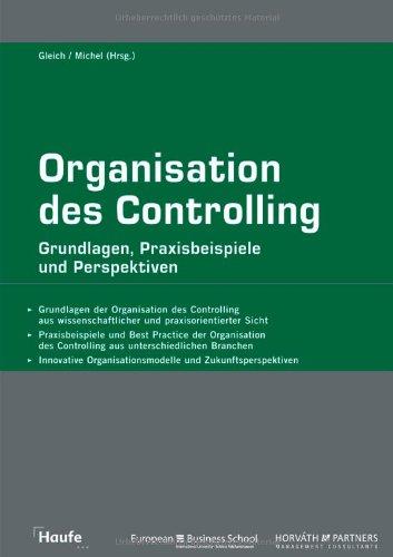 Organisation des Controlling: Grundlagen, Praxisbeispiele und Perspektiven