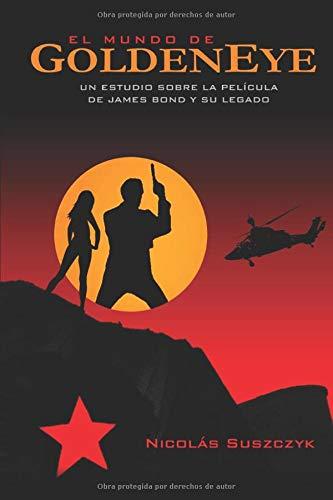 El Mundo de GoldenEye: Un Estudio Sobre la Película de James Bond y su Legado