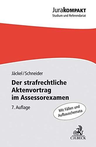 Der strafrechtliche Aktenvortrag im Assessorexamen (Jura kompakt)