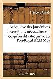 Rabat-joye des Jansénistes ou Observations nécessaires sur ce qu'on dit estre arrivé au Port-Royal: Au Sujet de la Sainte Espine (Histoire)