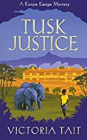 Tusk Justice (A Kenya Kanga Mystery)