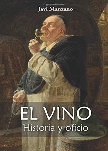 El vino: Historia y Oficio