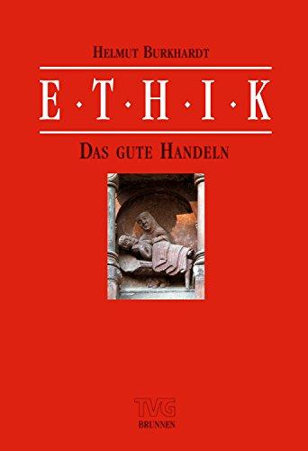 Ethik II/1: Das gute Handeln (TVG - Lehrbücher)