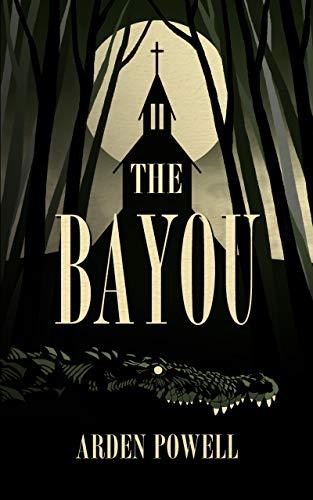 The Bayou eBook: Powell, Arden: Amazon.co.uk: Kindle Store