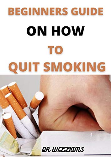 BEGINNERS GUIDE ON HOW TO QUIT SMOKING: Guided Self-Hypnosis & Meditations to Stop Smoking Addiction & Smoking Cessation Including Positive Affirmations, ... & Relaxation Techniques (English Edition)