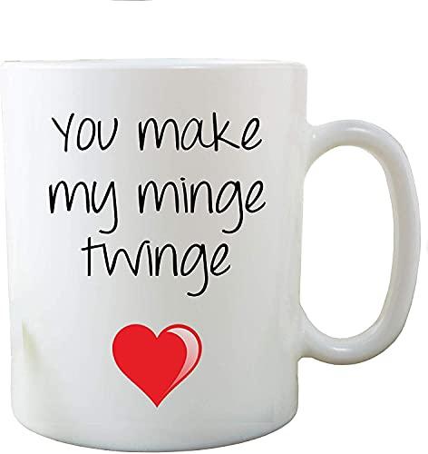 N\A Taza Divertida de la Novedad You Make My Minge Twinge Presente para Tazas de Novio 11OZ, cerámica Blanca,