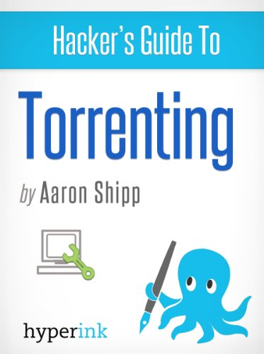 Torrenting 101 (How To Torrent Games, Music, Movies, and more) (English Edition)