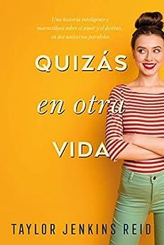 Quizás en otra vida (Titania fresh) (Spanish Edition) by [Taylor Jenkins Reid, Rocio Giselle Acosta]