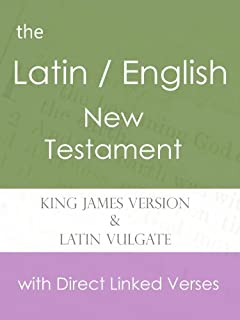 Latin and English New Testament of the Holy Bible (Vulgate and KJV)