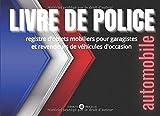 Livre De Police Automobile: Registre D'objets Mobiliers Pour Garagistes Et Revendeurs De Véhicules D'occasion