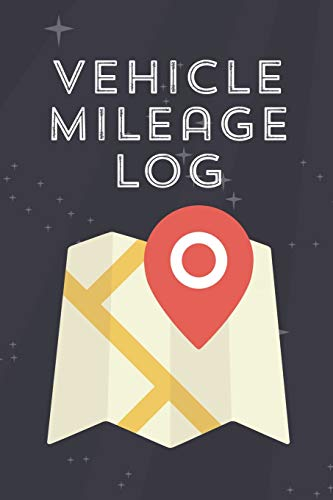 Vehicle Mileage Log: Automobile Mileage Tracker Log Book for Small Businesses GPS Maps