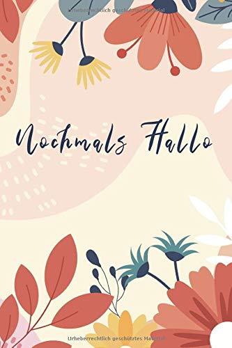 Nochmals Hallo: Menstruationstagebuch und Tracker; ein umfassendes Buch zum Schreiben von Daten, Symptomen, Fluss, Stressniveau, Lebensstiländerungen und mehr
