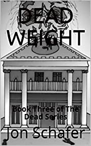 Dead Weight: Book Three of The Dead Series