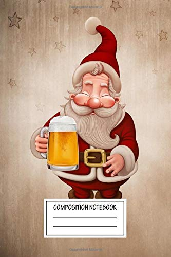 Composition Notebook: Paintings Santa Claus Beer Christmas Wide Ruled Note Book, Diary, Planner, Journal for Writing