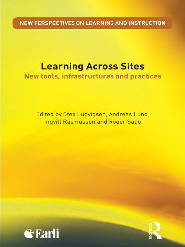 Learning Across Sites: New Tools, Infrastructures and Practices (New Perspectives on Learning and Instruction) (English Edition)