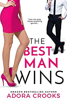 The Best Man Wins  A Steamy Romantic Comedy
