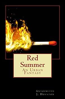 Red Summer: An Urban Fantasy by [Antoinette Houston, Alfred Stewart, Bonny Moseley, Ian Frank]