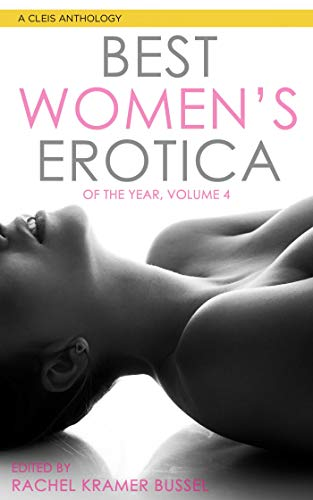 Best Women's Erotica of the Year, Volume 4 (Best Women's Erotica Series)