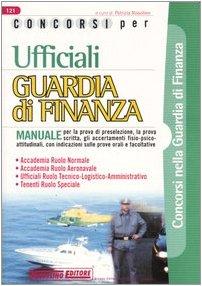Concorsi per ufficiali guardia di finanza. Manuale