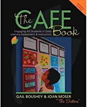 The Cafe Book: Engaging All Students in Daily Literary Assessment & Instruction (Mixed media product) By (author) Gail Boushey, By (author) Joan Moser