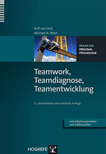Teamwork, Teamdiagnose, Teamentwicklung (Praxis der Personalpsychologie 8)