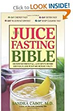 The Juice Fasting Bible byCabot