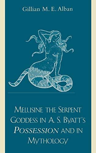 Melusine the Serpent Goddess in A. S. Byatt's Possession and Mythology