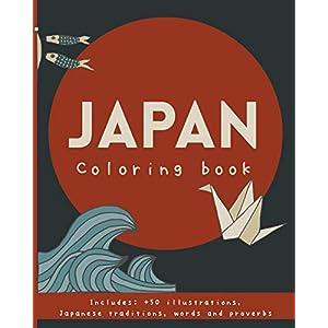 Japan coloring book.: Japanese proverbs & traditions; Ikigai, Wabi sabi, Furusato, Kintsugi, kaizen, Ikebana, Onsen…