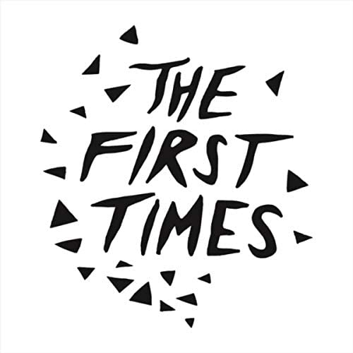 The First Times