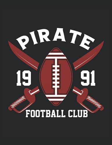 PIRATE FOOTBALL CLUB: 8x11.5 120 Page College Ruled Notebook & Journal. Football, American Football, Soccer, European Football, Futball, Footie, ... Retro Style, American Flag, Distressed