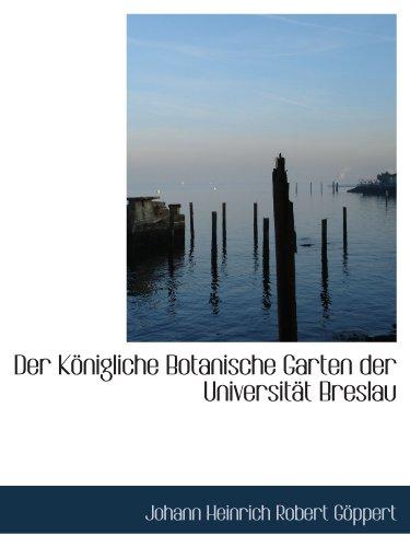 Der Königliche Botanische Garten der Universität Breslau