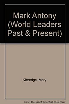 Marc Antony (World Leaders Past and Present) 0877545057 Book Cover
