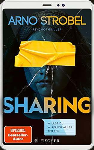 Sharing – Willst du wirklich alles teilen?: Psychothriller