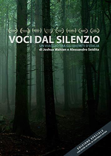 VOCI DAL SILENZIO, Un viaggio tra gli eremiti d Italia