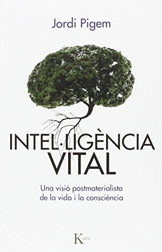 Intel·ligència vital: Una visió postmaterialista de la vida i la consciència (Assaig)