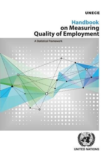 Handbook on Measuring Quality of Employment: A Statistical Framework PDF Books