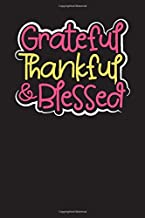 Grateful Thankful & Blessed: My Daily Gratitude and Reflection Journal to Write In. Christian Faith Bible Believer (Believer Gift)