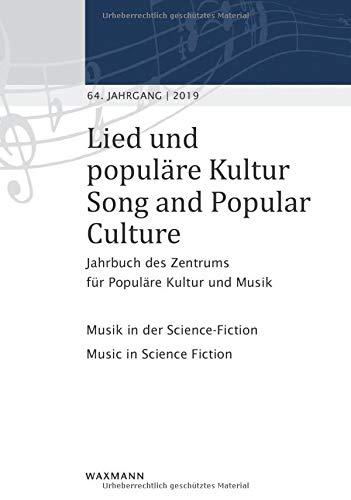 Lied und populäre Kultur / Song and Popular Culture 64 (2019): Jahrbuch des Zentrums für Populäre Kultur und Musik 64. Jahrgang - 2019. Musik in der Science-Fiction Music in Science Fiction
