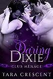 Daring Dixie: A MFM Menage Romance (Club Menage)
