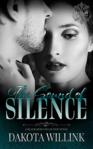 The Sound of Silence (Leave Me Breathless) by [Dakota Willink]