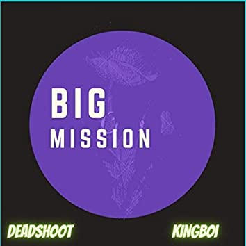 Big mission