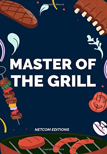 Master Of The Grill: My Barbecue Recipe Journal   (7 x 10 inch format - 100 Journal Sheets)   BBQ Cookbook   The Barbecue Smoker's Journal