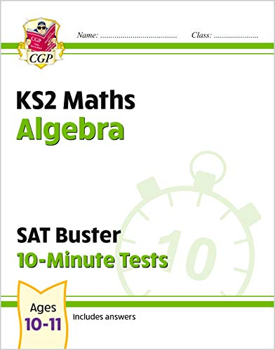 KS2 Maths SAT Buster 10-Minute Tests - Algebra (for the 2022 tests) (CGP...